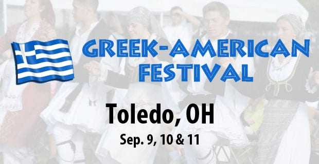 The Greek-American Festival yet for another year in Toledo's summer ethnic festivals