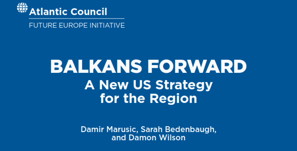 BALKANS FORWARD: A New US Strategy for the Region